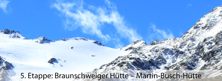 5 Etappe Braunschweiger Hütte – Martin-Busch-Hütte